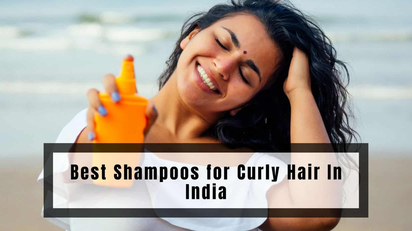 Best Shampoos for Curly Hair In India
