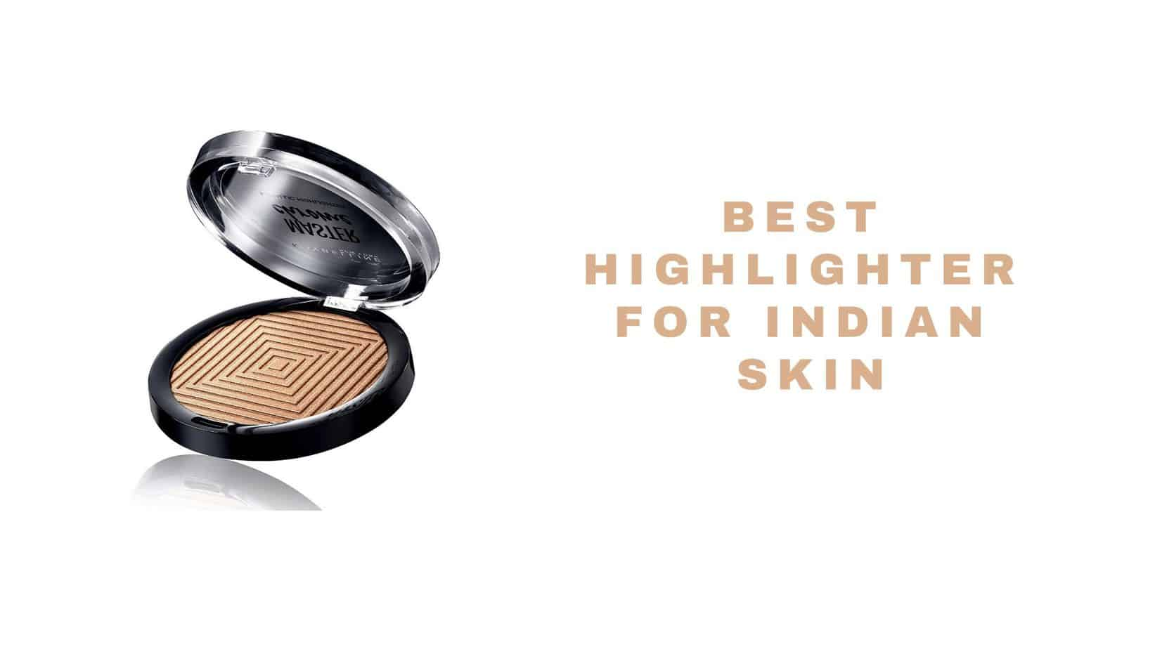top highlighter for indian skin