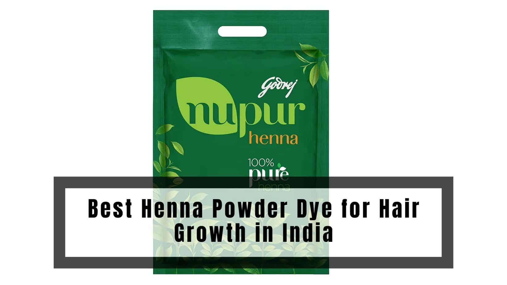 Best Henna Powder Dye for Hair Growth in India